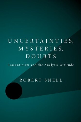 Uncertainties, Mysteries, Doubts: Romanticism and the Analytic Attitude